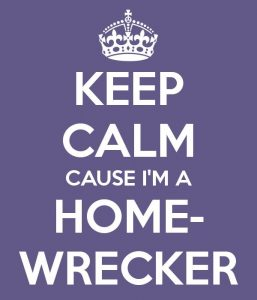keep-calm-cause-i-m-a-home-wrecker-Optimized